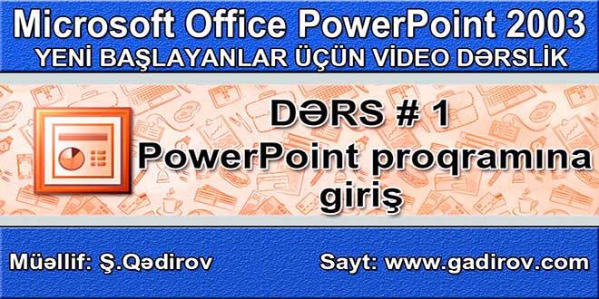 Microsoft Power Point 2003 proqramına giriş