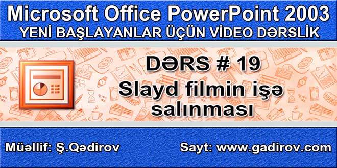 Slayd filmin işə salınması