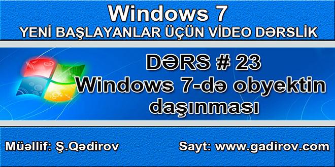 Windows 7-də obyektin daşınması