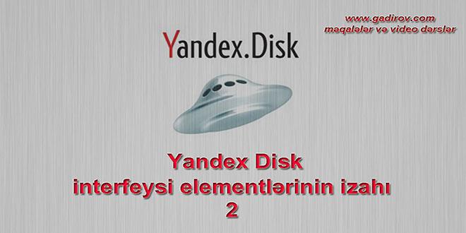 Yandex Disk interfeysi elementlərinin izahı