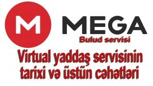 Mega virtual yaddaş servisinin tarixi