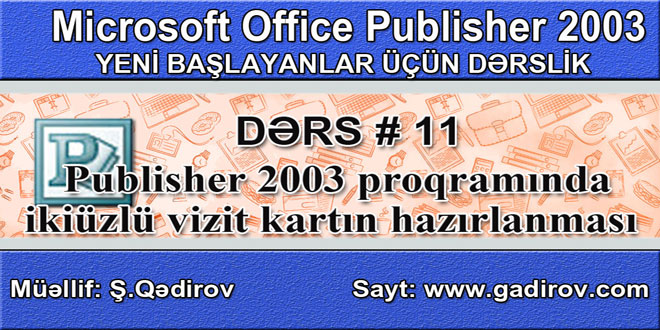 Publisher 2003 proqramında ikiüzlü vizit kartın hazırlanması
