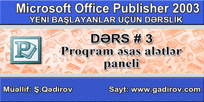 Microsoft Office Publisher 2003 proqramının əsas alətləri