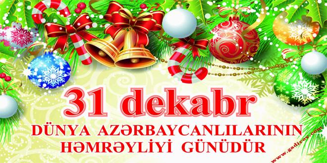 Dünya Azərbaycanlılarının Həmrəylik Günü və Yeni iliniz mübarək!