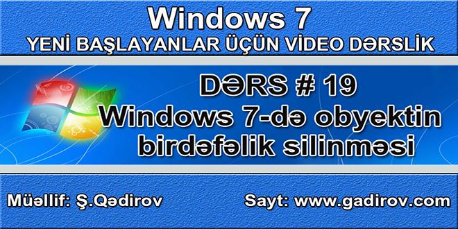 Windows 7 obyektin birdəfəlik silinməsi