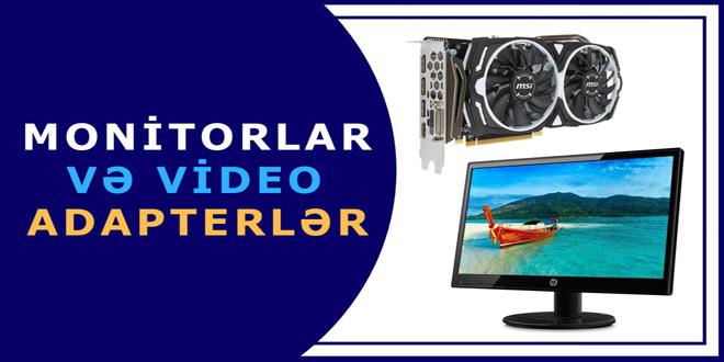 Monitorlar və videoadapterlər haqqında