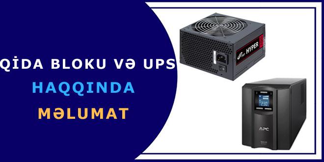 Qida bloku və UPS haqqına məlumat