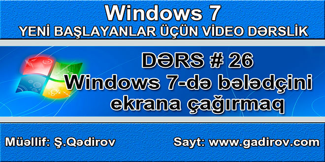 Windows 7-də bələdçini ekrana çağırmaq
