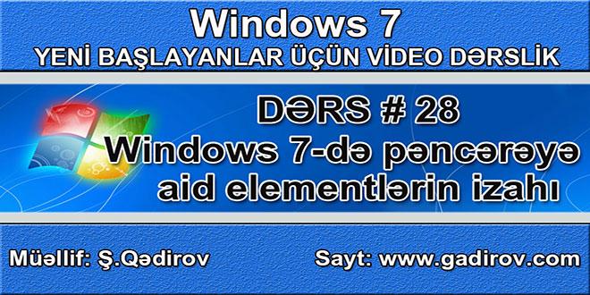 Windows 7 pəncərəsinə aid elementlərin izahı