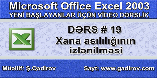 Excel 2003-də xana asılılığının izlənilməsi