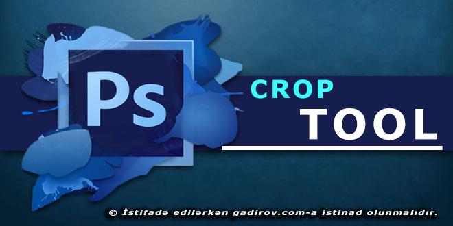 Crop tool aləti haqqında