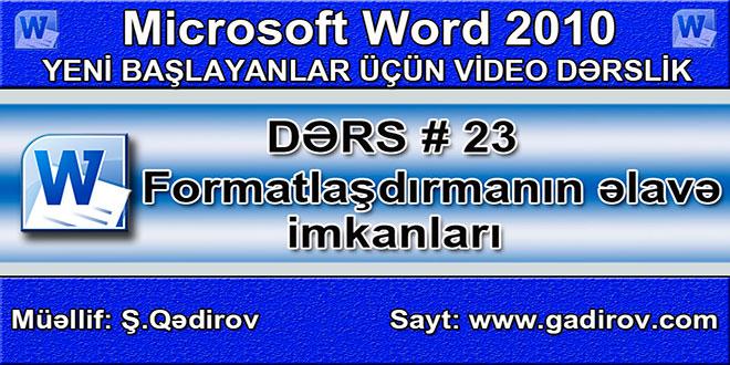 Word 2010 proqramında formatlaşdırmanın əlavə imkanları