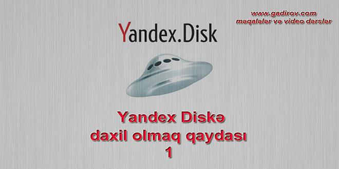 Yandex Diskə daxil olmaq qaydası