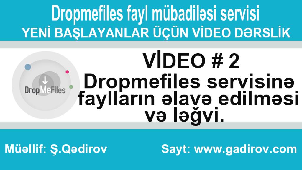 Dropmefiles servisinə faylların əlavə edilməsi və ləğvi