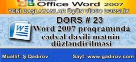 Word 2007 cədvəl daxili mətnin düzləndirilməsi