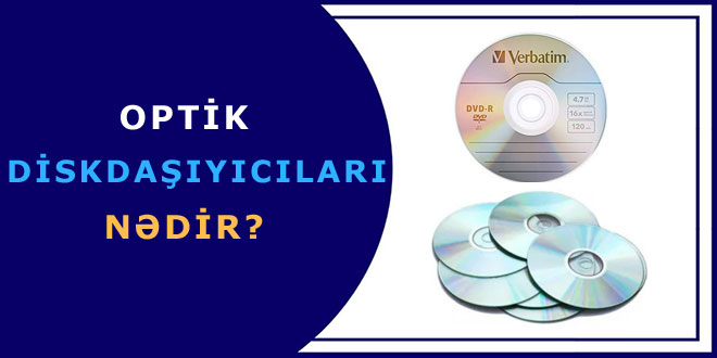Optik diskdaşıyıcıları nədir?