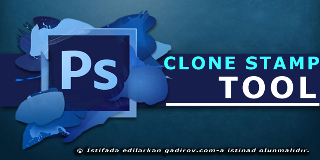 Adobe Photoshop-Clone Stamp Tool aləti