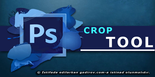 Adobe Photoshop-Crop Tool aləti