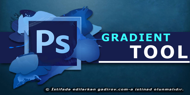 Adobe Photoshop-Gradient Tool aləti