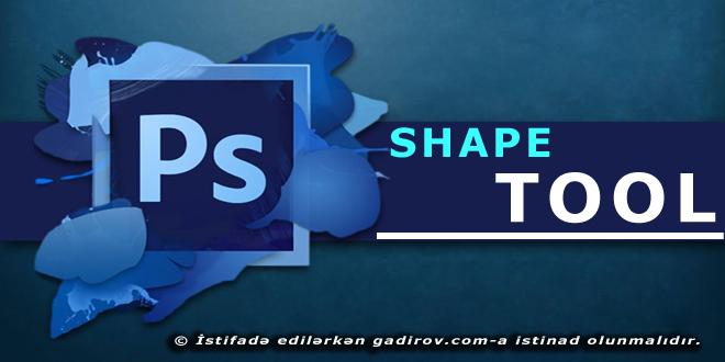 Adobe Photoshop-Shape alətləri