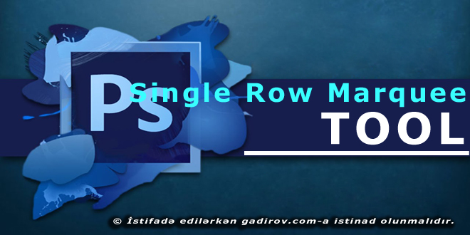 Adobe Photoshop-Single Row Marquee Tool aləti