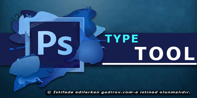 Adobe Photoshop-Type Tool aləti