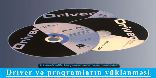 Driver və proqramların yüklənməsi