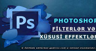 Photoshop-da filterlər və xüsusi effektlər