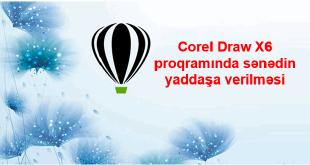 Corel Draw X6 proqramında sənədin yaddaşa verilməsi