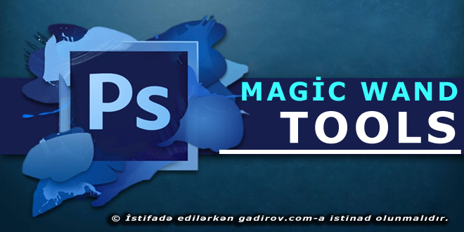 Adobe Photoshop-Magic Wand Tool aləti