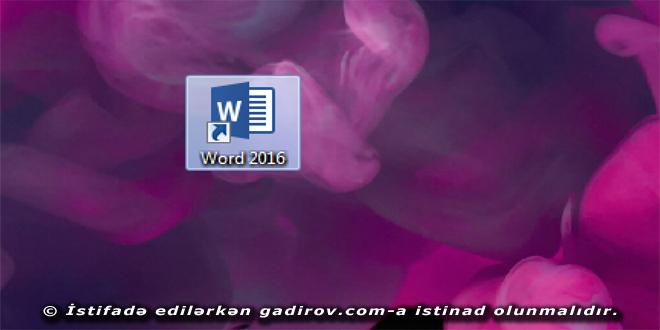 Word 2016 proqramında sənədlərlə iş