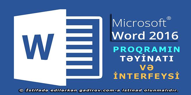 Word 2016 proqramının təyinatı və interfeysi