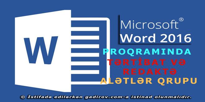 Word 2016 Tərtibat və Redaktə alətlər qrupu