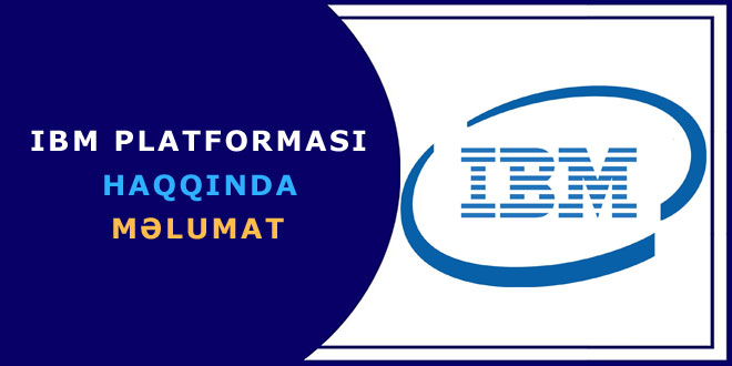 IBM platforması haqqında məlumat