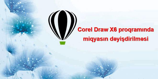 Corel Draw proqramında miqyasın dəyişdirilməsi