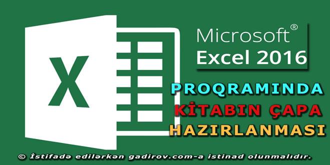 Excel 2016 proqramında kitabın çapa hazırlanması