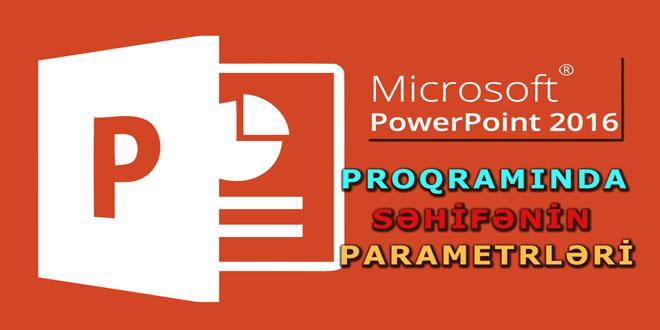 PowerPoint 2016 səhifənin parametrləri