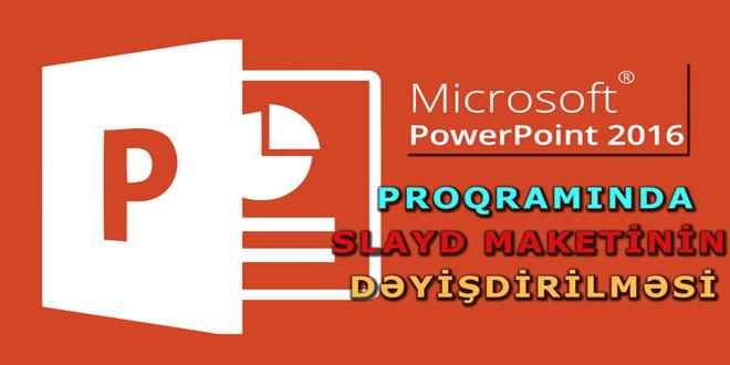 PowerPoint 2016 slayd maketinin dəyişdirilməsi