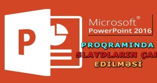 PowerPoint 2016 slaydların çap edilməsi