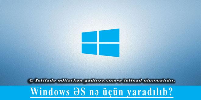 Windows ƏS nə üçün yaradılıb?
