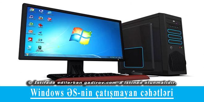 Windows ƏS-nin çatışmayan cəhətləri